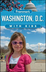 Frommer's Washington D.C. with Kids : Frommer's With Kids - Beth Rubin