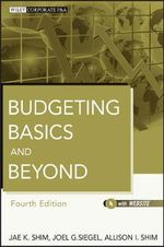 Budgeting Basics and Beyond : Wiley Corporate F&A - Dr. Jae K. Shim