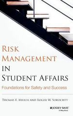 Risk Management in Student Affairs : Foundations for Safety and Success - Thomas E. Miller