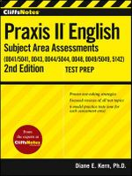 CliffsNotes Praxis II English Subject Area Assessments (0041, 0043, 0044/5044, 0048, 0049, 5142) - Diane E. Kern