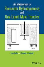 An Introduction to Bioreactor Hydrodynamics and Gas-Liquid Mass Transfer - Enes Kadic