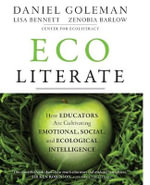 Ecoliterate : How Educators Are Cultivating Emotional, Social, and Ecological Intelligence - Daniel Goleman