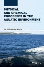 Physical and Chemical Processes in the Aquatic Environment - Erik R. Christensen