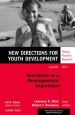 Recreation as a Developmental Experience: Theory Practice Research : New Directions for Youth Development