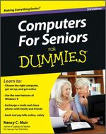 Computers for Seniors For Dummies : 3rd Edition - Nancy C. Muir