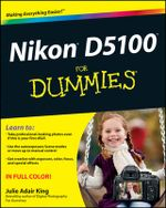 Nikon D5100 For Dummies : For Dummies (Lifestyles Paperback) - Julie Adair King