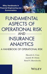 Fundamental Aspects of Operational Risk and Insurance Analytics : A Handbook of Operational Risk - Marcelo G. Cruz