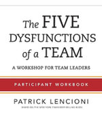 The Five Dysfunctions of a Team : Participant Workbook for Team Leaders - Patrick Lencioni