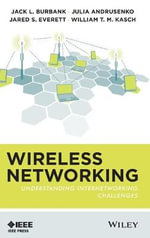 Wireless Networking : Understanding Internetworking Challenges - Jack L. Burbank