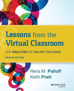 Lessons from the Virtual Classroom : The Realities of Online Teaching - Rena M. Palloff