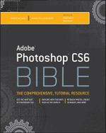 Adobe Photoshop CS6 Bible - Brad Dayley