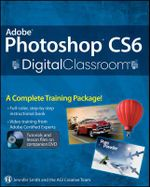 Adobe Photoshop CS6  : Digital Classroom - Jennifer Smith