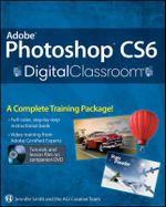 Adobe Photoshop CS6  : Digital Classroom - Jennifer Smith