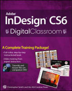 Adobe InDesign CS6 Digital Classroom : Digital Classroom - Christopher Smith