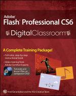 Adobe Flash Professional CS6 Digital Classroom : Digital Classroom - Fred Gerantabee