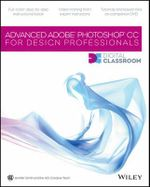 Advanced Photoshop CC for Design Professionals Digital Classroom : Digital Classroom - Jennifer Smith
