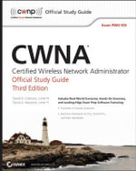 CWNA: Certified Wireless Network Administrator Official Study Guide : Exam PW0-105 - David D. Coleman