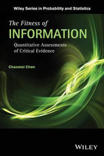 The Fitness of Information : Quantitative Assessments of Critical Evidence - Chaomei Chen