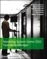 Mastering System Center 2012 Operations Manager - Paul Keely