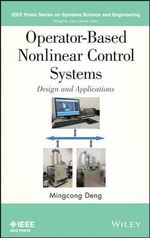 Operator-based Nonlinear Control Systems Design and Applications : 1600-1960 - Mingcong Deng