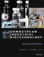 Downstream Industrial Biotechnology : Recovery and Purification