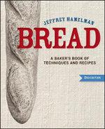 Bread : A Baker's Book of Techniques and Recipes - Jeffrey Hamelman