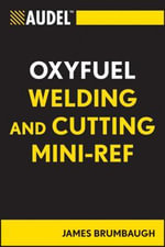 Audel Oxyfuel Welding and Cutting Mini-Ref - James E. Brumbaugh