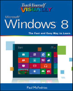 Teach Yourself Visually Windows 8 : Teach Yourself Visually - Paul McFedries