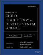 Handbook of Child Psychology and Developmental Science : Ecological Settings and Processes - Richard M. Lerner