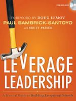 Leverage Leadership : A Practical Guide to Building Exceptional Schools - Paul Bambrick-Santoyo