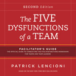 The Five Dysfunctions of a Team : Facilitator's Guide Set - Patrick Lencioni