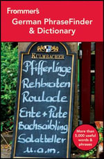 Frommer's German Phrasefinder & Dictionary : Frommer's Phrase Books - 2nd Edition - James Cohen