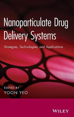 Nanoparticulate Drug Delivery Systems : Strategies, Technologies, and Applications