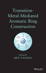Transition-Metal-Mediated Aromatic Ring Construction - Ken Tanaka
