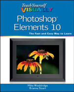 Teach Yourself Visually Photoshop Elements 10 : Teach Yourself VISUALLY (Tech) - Mike Wooldridge