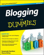 Blogging for Dummies : 4th Edition - Susannah Gardner
