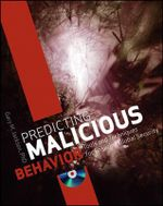 Predicting Malicious Behavior : Tools and Techniques for Ensuring Global Security - Gary M. Jackson