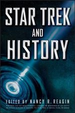 Star Trek and History - Nancy R. Reagin