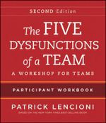 The Five Dysfunctions of a Team : Intact Teams Participant Workbook - Patrick Lencioni