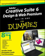 Adobe Creative Suite 6 Design & Web Premium All-in-One For Dummies : For Dummies - Jennifer Smith
