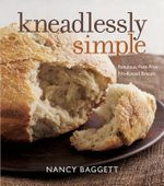 Kneadlessly Simple : Fabulous, Fuss-Free, No-Knead Breads - Nancy Baggett