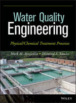Water Quality Engineering : Physical/Chemical Treatment Processes - Mark M. Benjamin