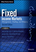Fixed Income Markets : Management, Trading and Hedging - Moorad Choudhry