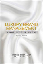 Luxury Brand Management : A World of Privilege - Michel Chevalier