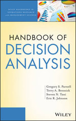 Handbook of Decision Analysis : Wiley Handbooks in Operations Research and Management Science - Gregory S. Parnell