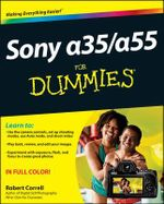 Sony Alpha Slt-a35/a55 For Dummies - Robert Correll