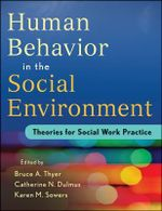 Evidence-based Theory for Human Behavior in the Social Environment : Theories for Social Work Practice - Bruce A. Thyer