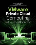 VMware Private Cloud Computing with VCloud Director - Simon Gallagher
