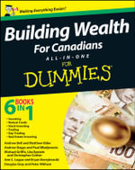 Building Wealth All-in-One For Canadians for Dummies : for Professional Accountancy Exams + Website - Bryan Borzykowski