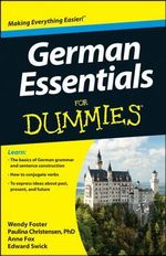 German Essentials For Dummies : For Dummies - Wendy Foster